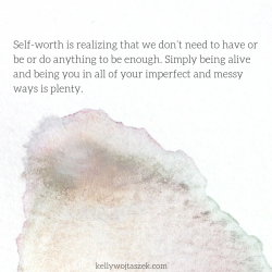 Self-worth is something felt